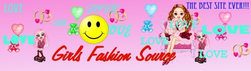 Girls Fashion Source!