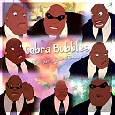 Cobra Bubbles - Byron Howard