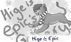 Hige Is Epic